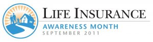 Life Insurance Awareness Month - September 2011